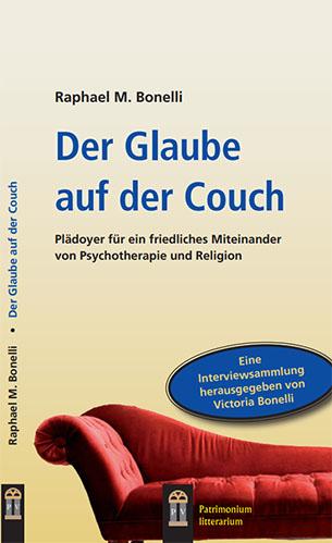 Raphael M. Bonelli - Der Glaube auf der Couch